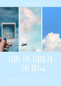 Leave the tears to the sky